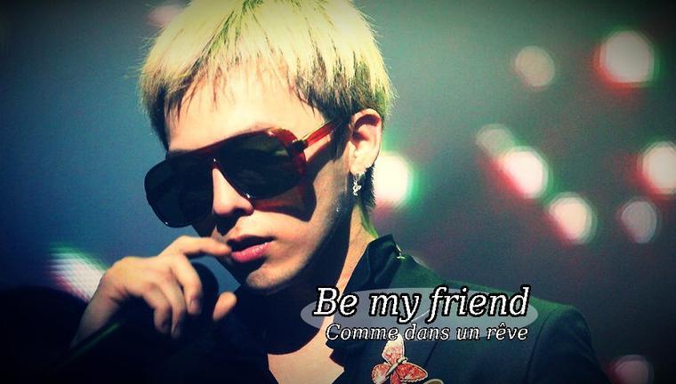 """""""Be my friend"""" partie 6 : Comme dans un rêve"""