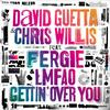 David Guetta Ft Chris Will & Fergie - Gettin' Over YoU