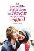 La probabilité statistique de l'amour au premier regard, Jennifer E. Smith