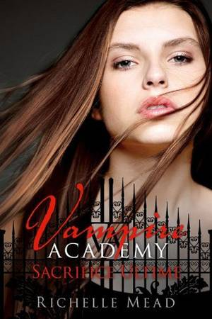 Extraits :  Vampire Academy Tome 6 - Sacrifice Ultime