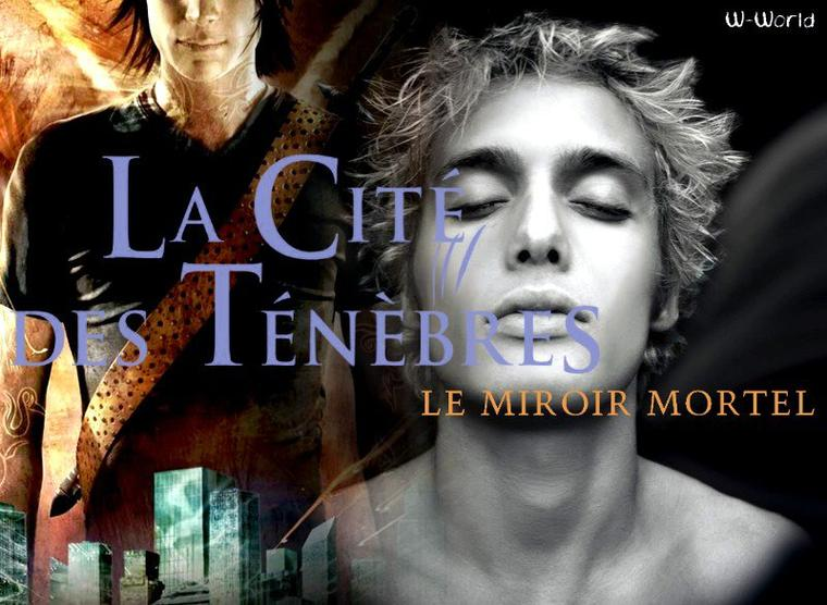 La Cité Des Ténèbres Tome 3 : Le Miroir Mortel
