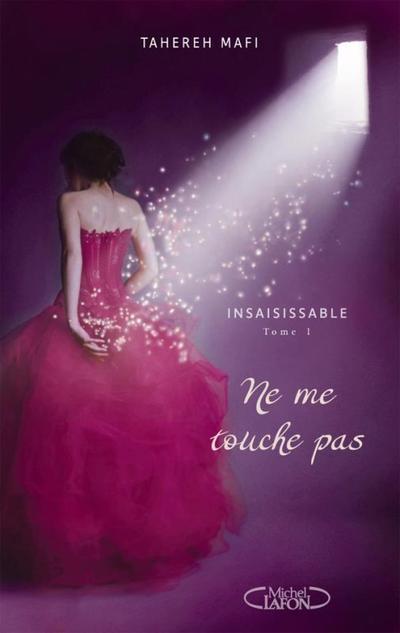 Extrait : Insaisissable Tome 1 - Ne Me Touche Pas