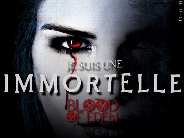 BLOOD OF EDEN T.1 : JE SUIS UNE IMMORTELLE