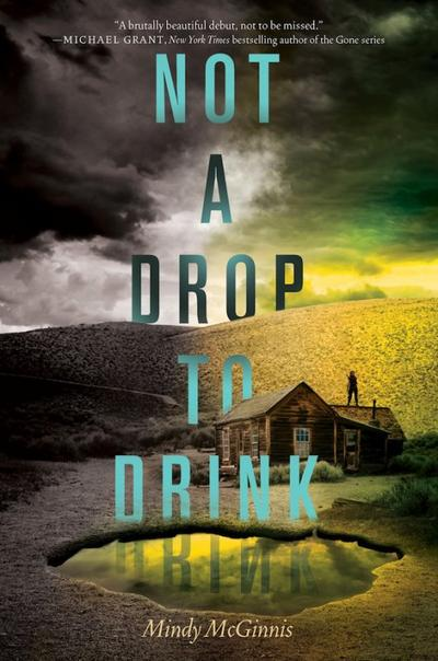 Trailer : NOT A DROP TO DRINK de Mindy McGinnis