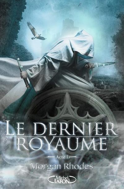 Trailer : LE DERNIER ROYAUME de Morgan Rhodes
