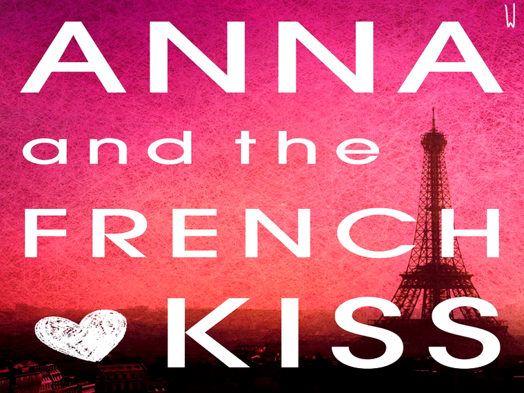 ANNA AND THE FRENCH KISS T.1 : ANNA AND THE FRENCH KISS