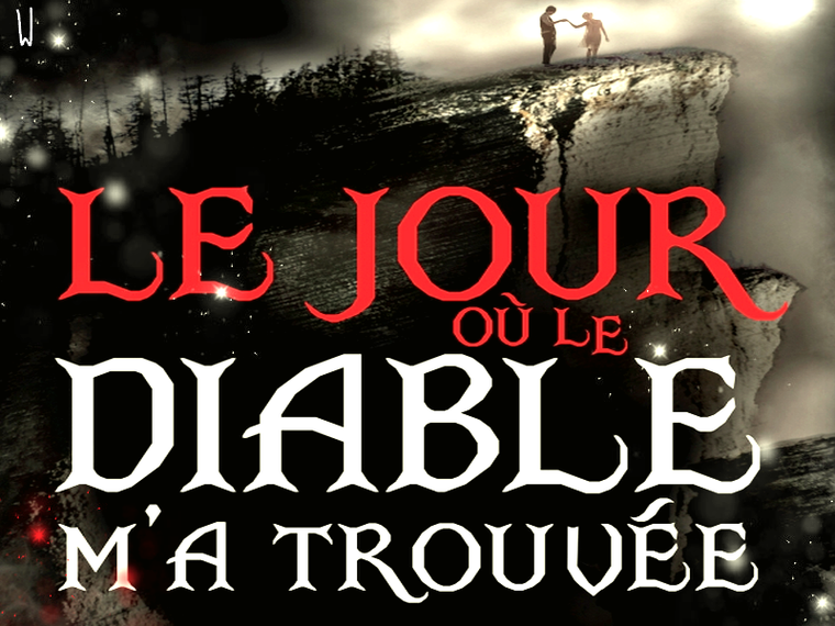LE JOUR OÙ LE DIABLE M'A TROUVÉE T.1 : LE JOUR OÙ LE DIABLE M'A TROUVÉE