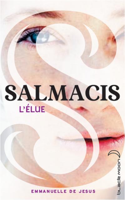 EXTRAIT : SALMACIS T.1 - L'ÉLUE d'Emmanuelle de Jesus