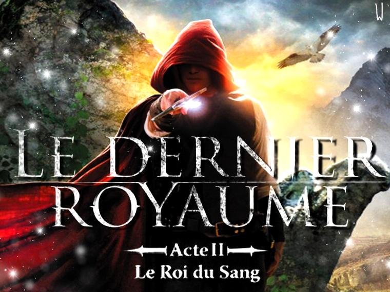 LE DERNIER ROYAUME T.2 : LE ROI DU SANG