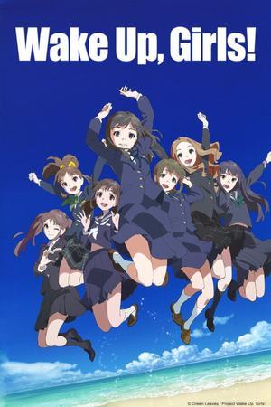 [Fiche/Avis anime+film] : Wake up girls!