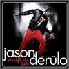 Jason Derulo - Watcha Say