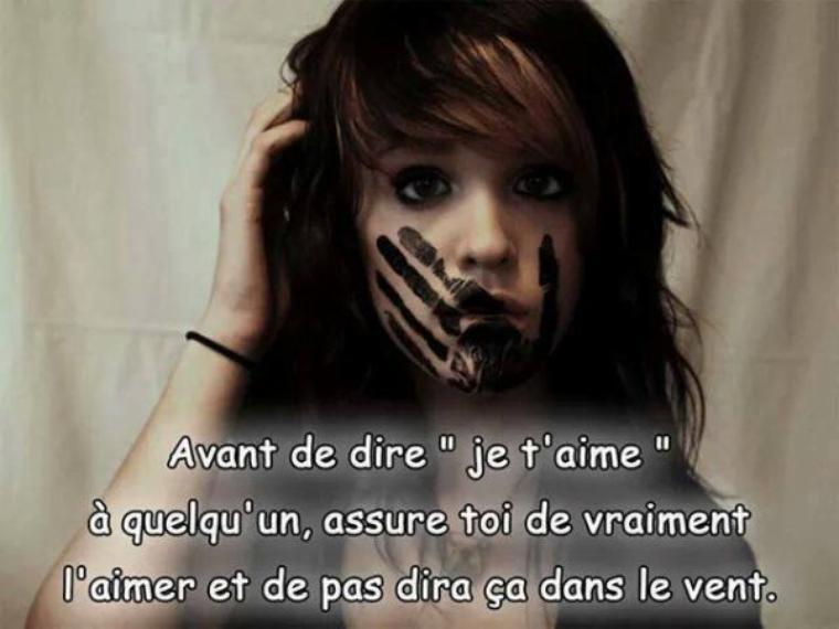 """Avant de dire""""je t'aime""""à quelqu'un,assure toi de l'aimer et de pas dire ça dans le vent."""