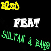 B2ed & Sultan & Bako. Chetou oit