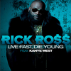 Live Fast, Die Young (Feat. Kanye West)