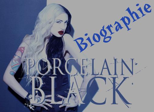 Biographie de Porcelain Black !!!