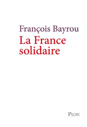 [PRESIDENTIELLES 2012] : ANALYSE ET DECRYPTAGE DE FRANCOIS BAYROU