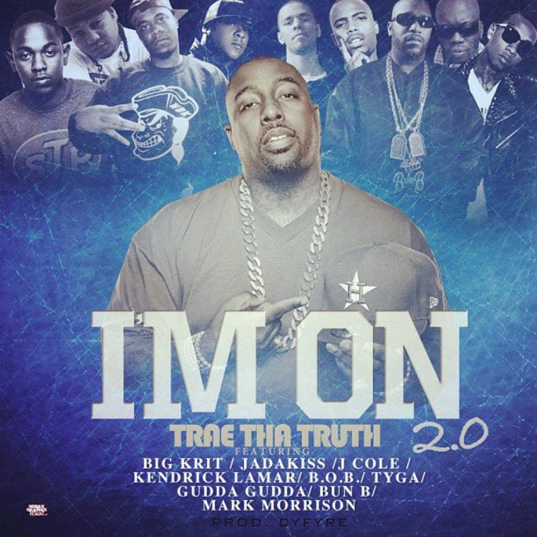 Trae Tha Truth - I'm On 2.0 (Feat. Various Artist) (NOUVEAU SON)