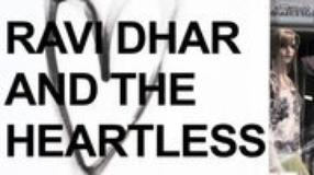 Ravi Dhar and The Heartless