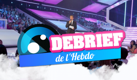 DEBRIEF' DE L'HEBDO (15 JUIN)