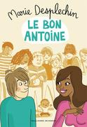 Le bon Antoine, Marie Desplechin