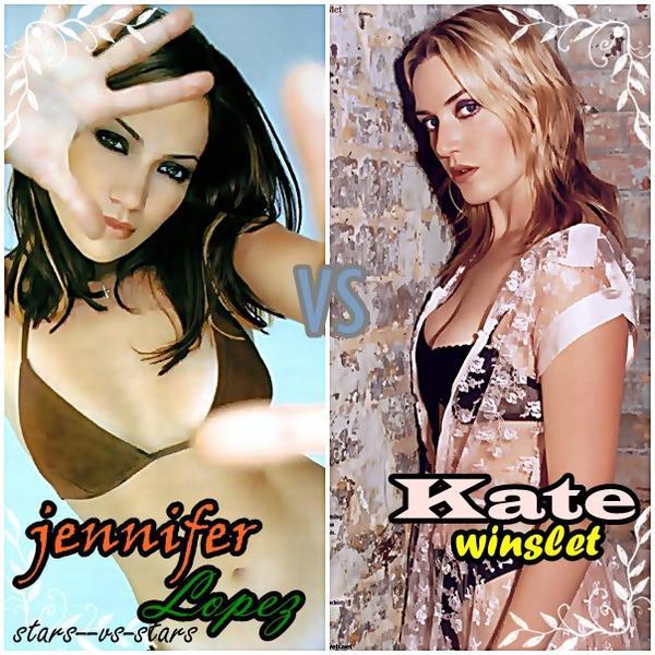 Jennifer Lopez VS Kate Winslet