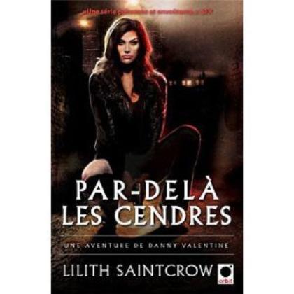 Par-delà les cendres Lilith SaintCrow