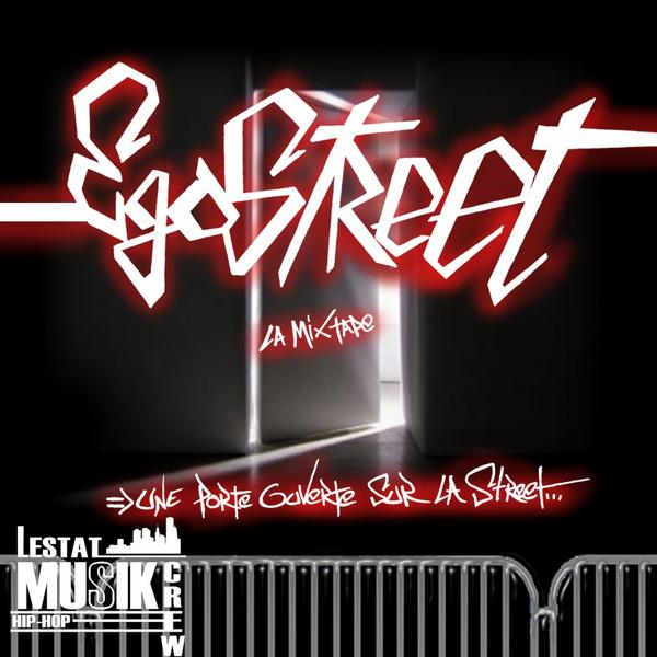 EGOSTREET LA MIX TAPE!!!!!VOL1 TELECHARGE LA GRATOSSSSS