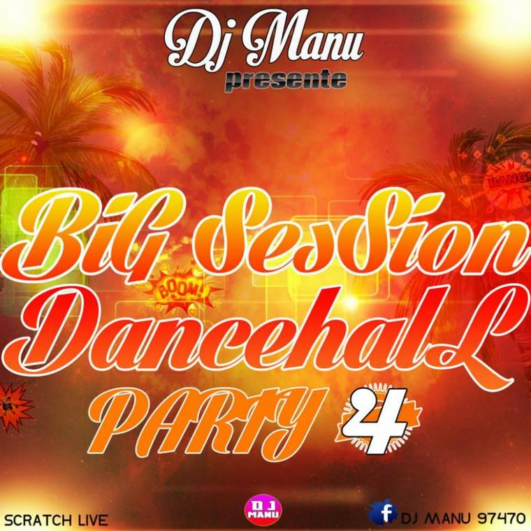 Deejay Manu Presente BIG SESSION DANCEHALL PARTIE 4 [ TELECHARGER ]