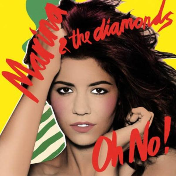 Marina & The Diamonds  / Oh No! (2010)