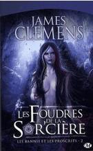 Les bannis et les proscrits tome 1 : le feu de la sor'cière de James Clemens