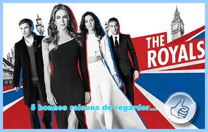 [5 bonnes raisons de regarder] The Royals