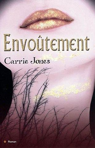 Envoûtement   De Carrie Jones