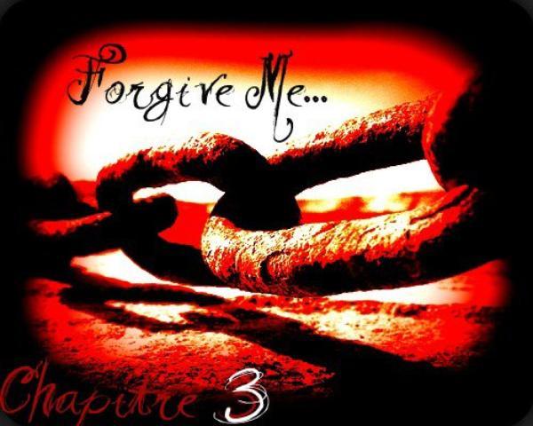 Forgive Me...