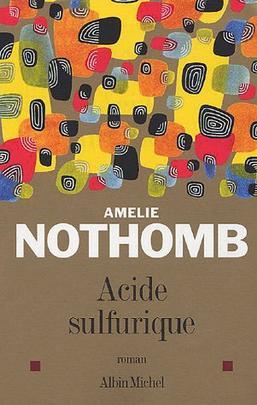 Livre numéro 10 : Acide sulfurique. Amélie Nothomb.