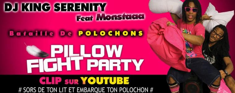 DJ KING SERENITY - PILLOW FIGHT PARTY (Bataille de Polochon) feat MONSTAAA