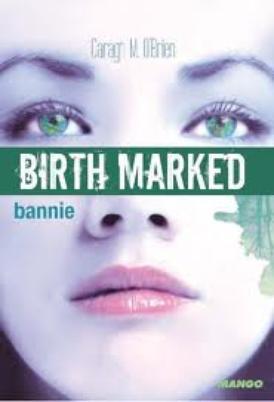 Chronique, Birth Marked, tome 2, Bannie
