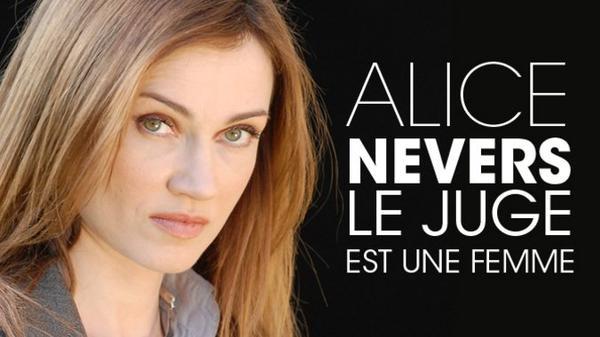 Alice Nevers le juge est une femme!