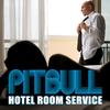 Hotel Room Service - PittBull