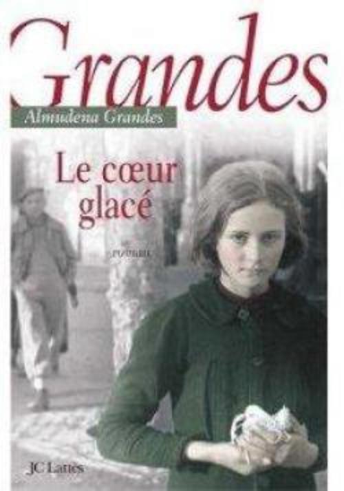 Le coeur glacé, trilogie, Almudena Grandes