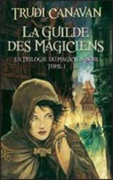 La guilde des magiciens - La trilogie du magicien noir* de Trudi Canavan