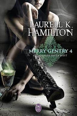 Merry Gentry - Tome 4 : Les assauts de la nuit