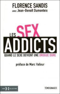 Les sex addicts : quand le sexe devient une drogue dure de F. Sandis