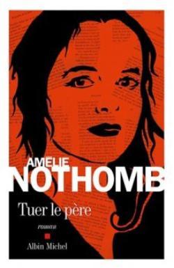 Tuer le père d'Amélie Nothomb