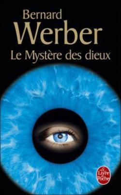 Nous, les dieux, T3 : Le mystère des dieux de Bernard Werber