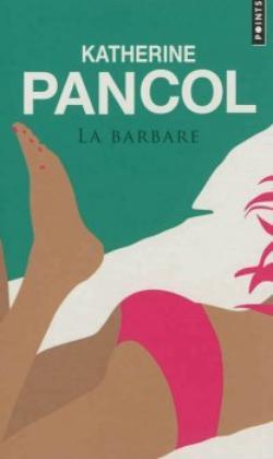 La barbare de Katherine Pancol