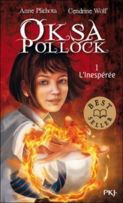 Oksa Pollock, tome 1 : L'inespérée d'Anne Plichota et Cendrine Wolf