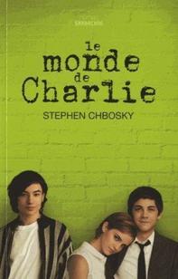 """""""Le monde de Charlie"""" Stephen Chbosky"""