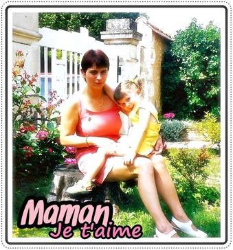 Madre A Love Yiou Plus Que Tout !  La Meilleure C'est Elle J'lui dois Tout  ;D