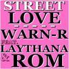 Street Love Feat Laythana & Warn'r