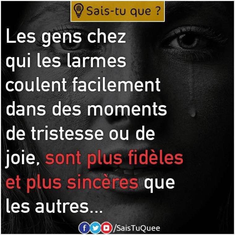 Les gens chez qui les larmes coulent facilement....
